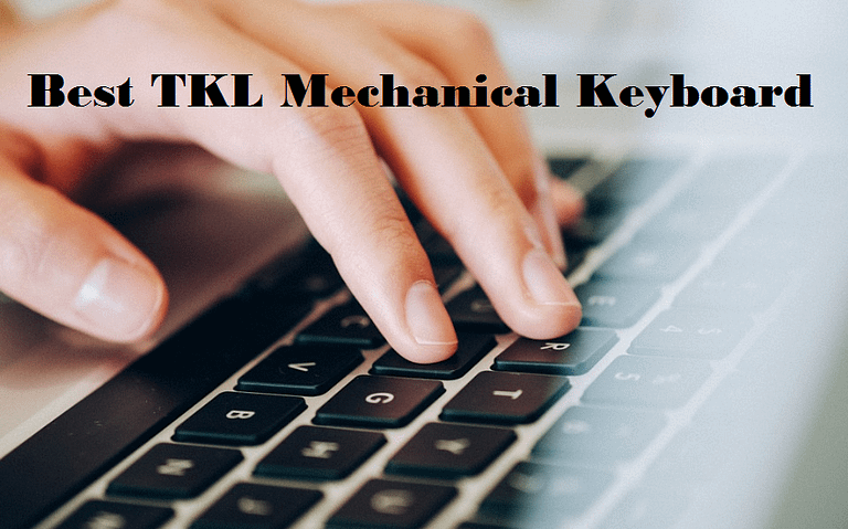 Best TKL Mechanical Keyboard – Buying Guide, Reviews and Recommendations